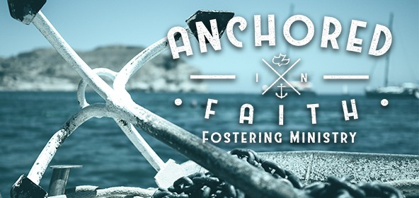 Anchored in Faith: Fostering Ministry